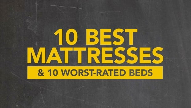 10 Best Mattresses of 2014 and 10 Worst-Rated Beds to Avoid