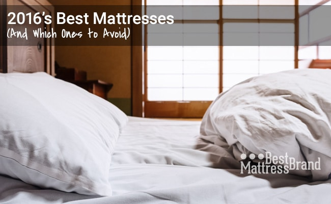 10 Best Mattress Reviews of 2016 and 10 Worst-Rated Beds to Avoid