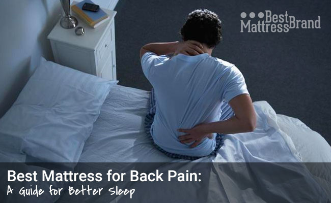 Best Mattress for Back Pain: A Guide for Better Sleep