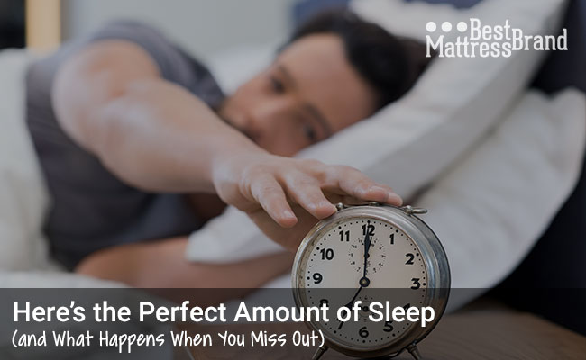 Here's the Perfect Amount of Sleep (and What Happens When You Miss Out)